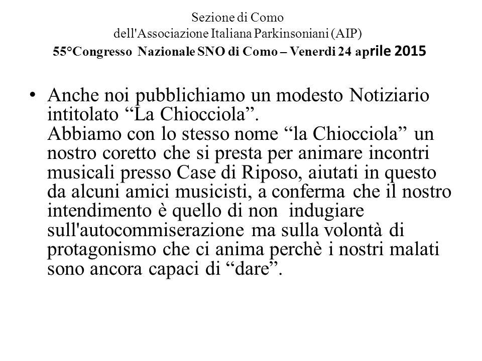 Sezione di Como dell'Associazione Italiana Parkinsoniani (AIP) 55°Congresso Nazionale SNO di Como – Venerdi 24 ap rile 2015 Anche noi pubblichiamo un