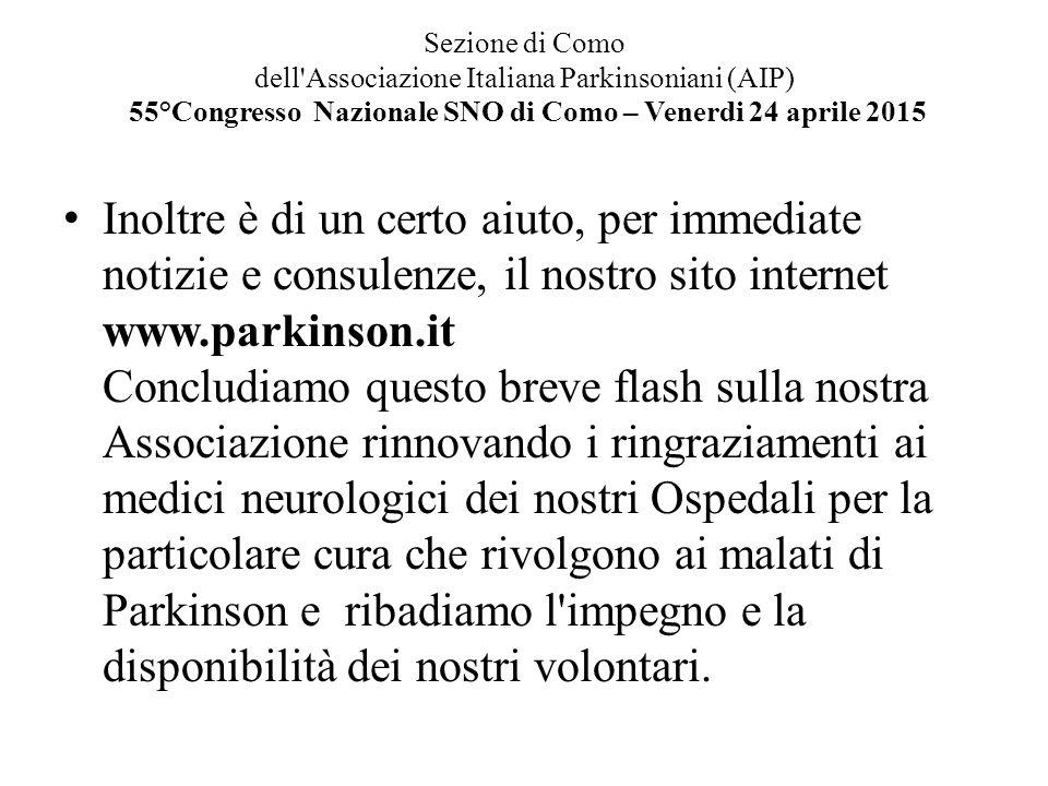 Sezione di Como dell'Associazione Italiana Parkinsoniani (AIP) 55°Congresso Nazionale SNO di Como – Venerdi 24 aprile 2015 Inoltre è di un certo aiuto