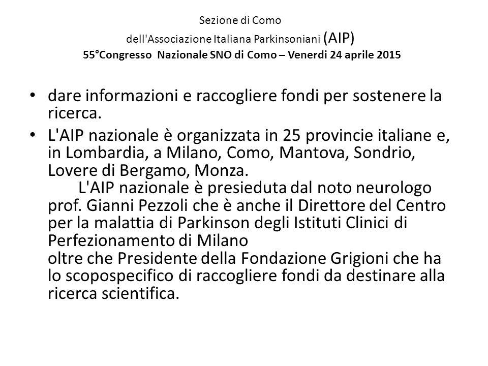 Sezione di Como dell'Associazione Italiana Parkinsoniani (AIP) 55°Congresso Nazionale SNO di Como – Venerdi 24 aprile 2015 dare informazioni e raccogl