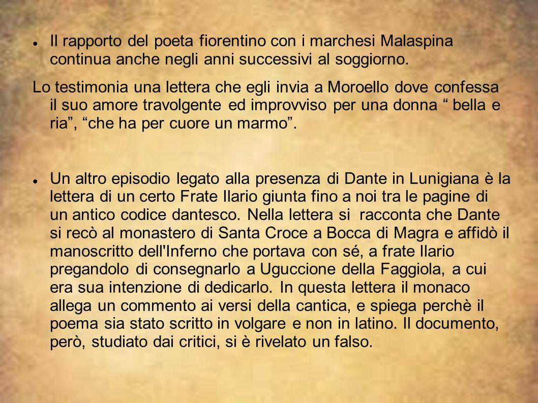 Il rapporto del poeta fiorentino con i marchesi Malaspina continua anche negli anni successivi al soggiorno. Lo testimonia una lettera che egli invia
