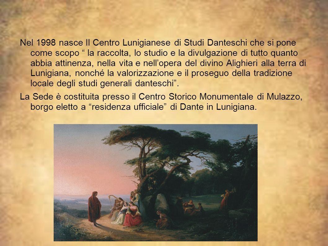 """Nel 1998 nasce Il Centro Lunigianese di Studi Danteschi che si pone come scopo """" la raccolta, lo studio e la divulgazione di tutto quanto abbia attine"""