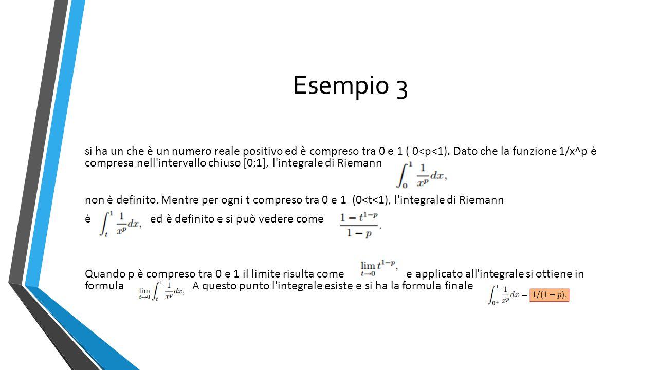 Esempio 3 si ha un che è un numero reale positivo ed è compreso tra 0 e 1 ( 0<p<1).