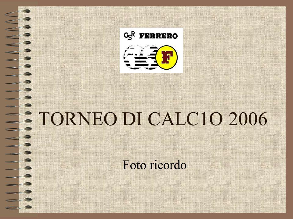 TORNEO DI CALC1O 2006 Foto ricordo