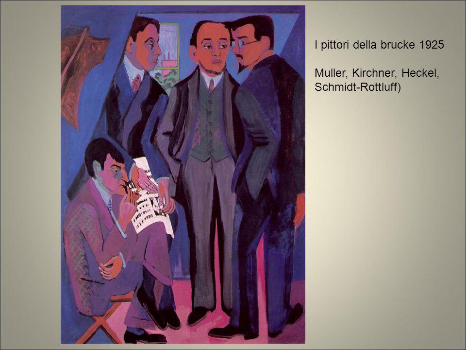 I pittori della brucke 1925 Muller, Kirchner, Heckel, Schmidt-Rottluff)
