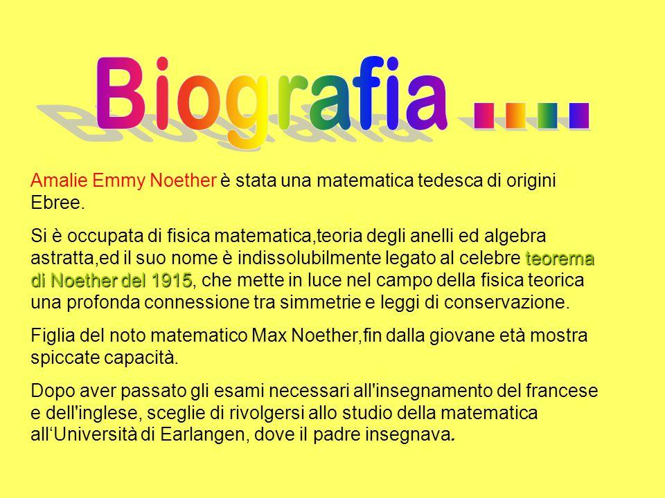 Amalie Emmy Noether è stata una matematica tedesca di origini Ebree.