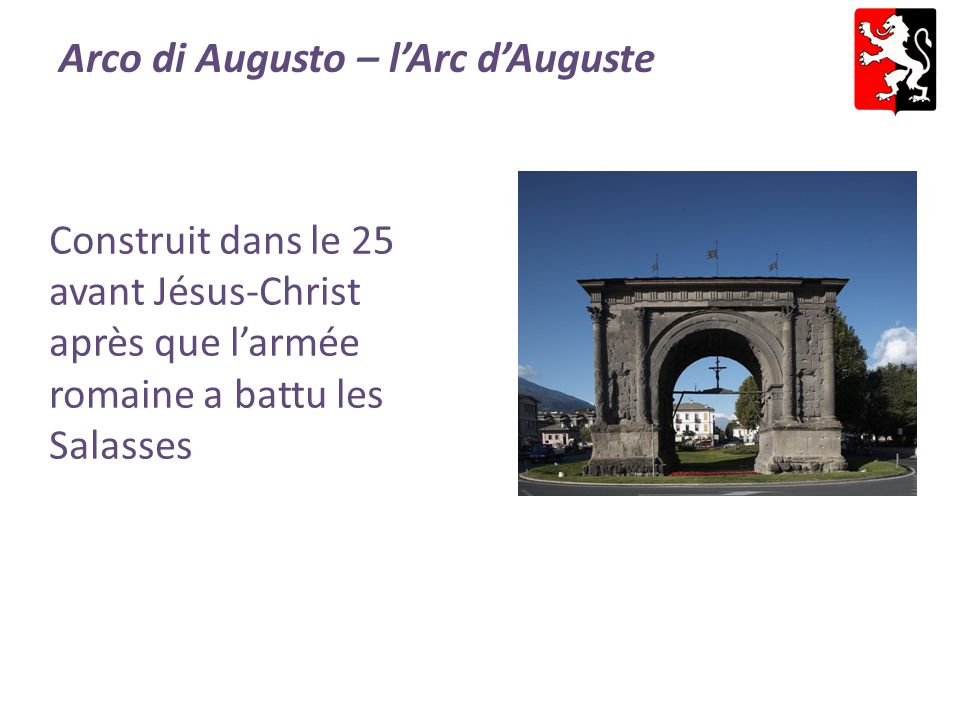 Arco di Augusto – l'Arc d'Auguste Construit dans le 25 avant Jésus-Christ après que l'armée romaine a battu les Salasses