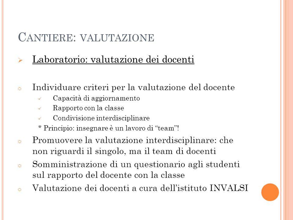 C ANTIERE : VALUTAZIONE  Laboratorio: valutazione degli studenti