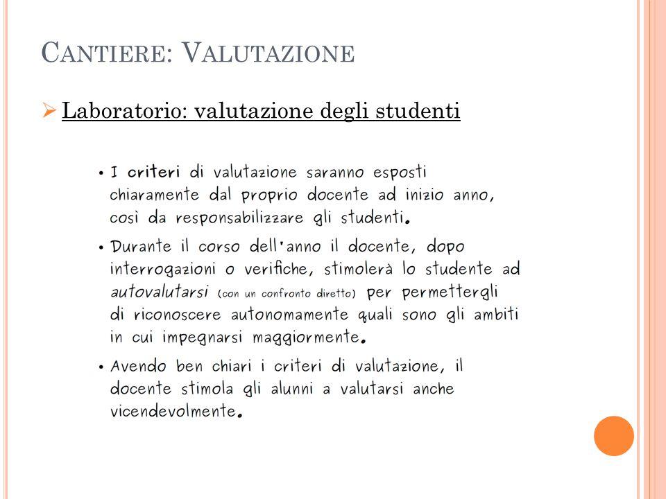 C ANTIERE : V ALUTAZIONE  Laboratorio: valutazione degli studenti