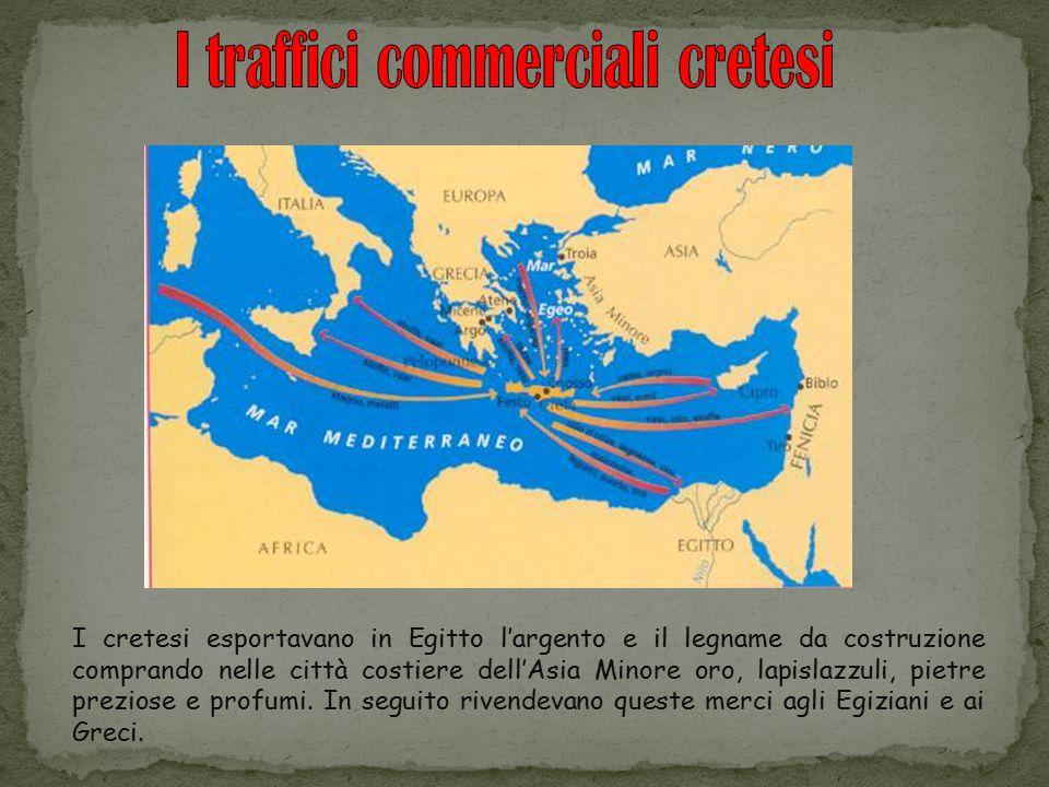 I cretesi esportavano in Egitto l'argento e il legname da costruzione comprando nelle città costiere dell'Asia Minore oro, lapislazzuli, pietre prezio