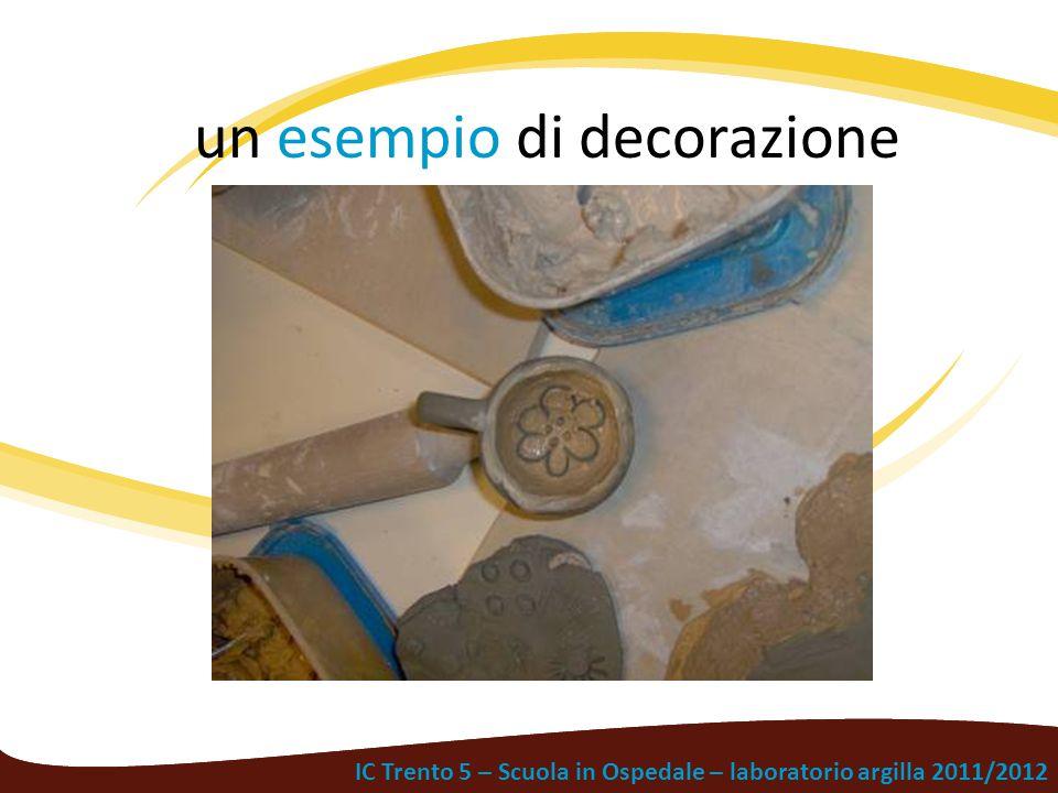 IC Trento 5 – Scuola in Ospedale – laboratorio argilla 2011/2012 un esempio di decorazione