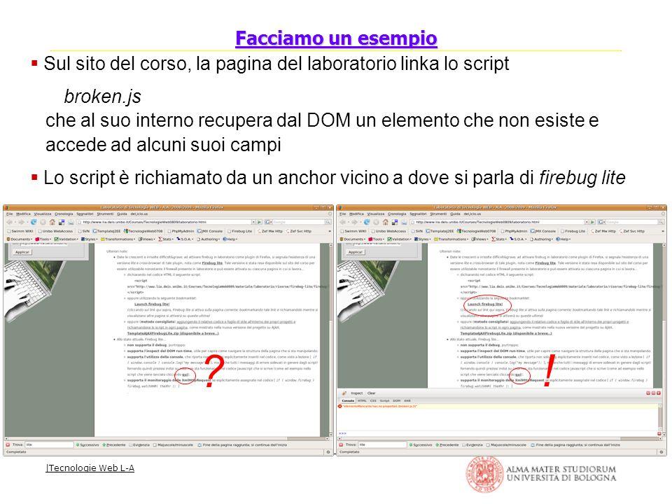 |Tecnologie Web L-A  Sul sito del corso, la pagina del laboratorio linka lo script broken.js che al suo interno recupera dal DOM un elemento che non