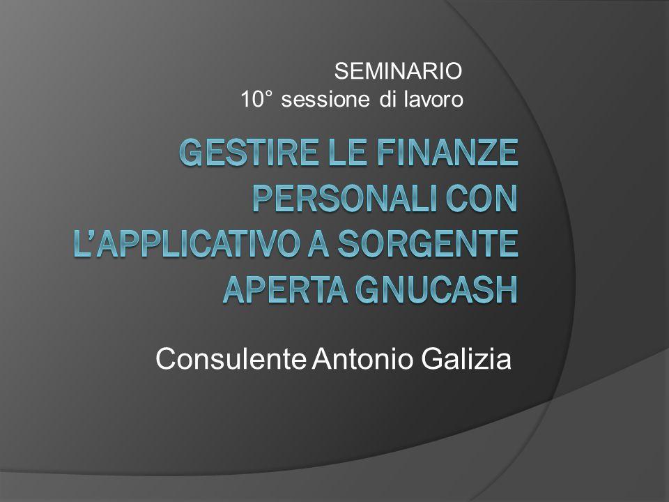 SEMINARIO 10° sessione di lavoro Consulente Antonio Galizia
