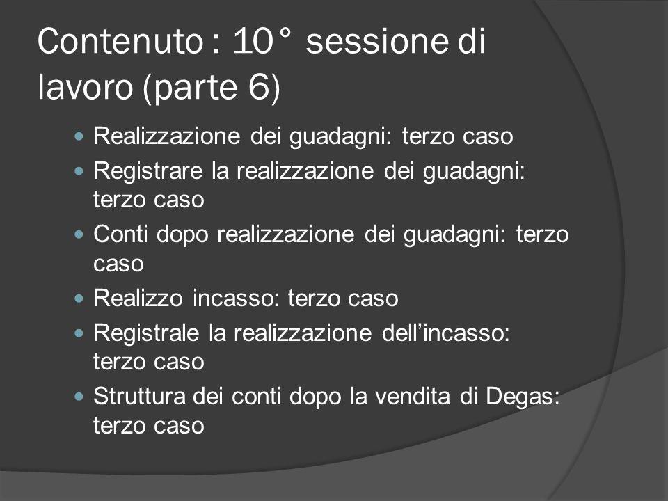 Contenuto : 10° sessione di lavoro (parte 7) Avvertimenti riguardanti le valutazioni Tassazione Fine della 10° sessione di lavoro