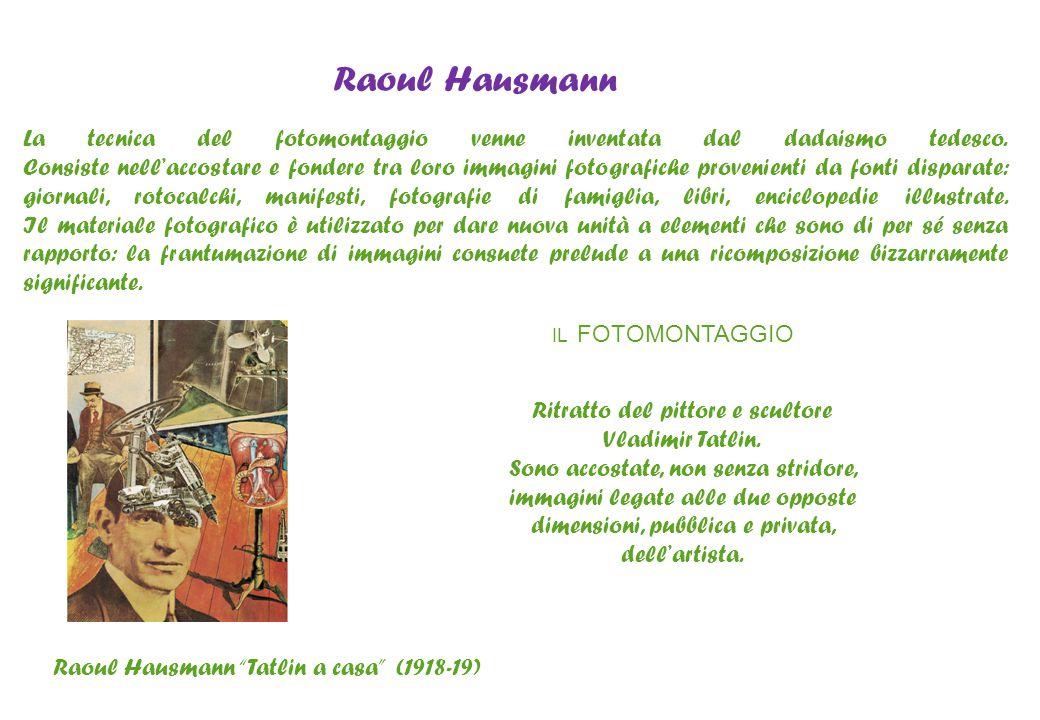 """Raoul Hausmann """"Tatlin a casa"""" (1918-19) La tecnica del fotomontaggio venne inventata dal dadaismo tedesco. Consiste nell'accostare e fondere tra loro"""