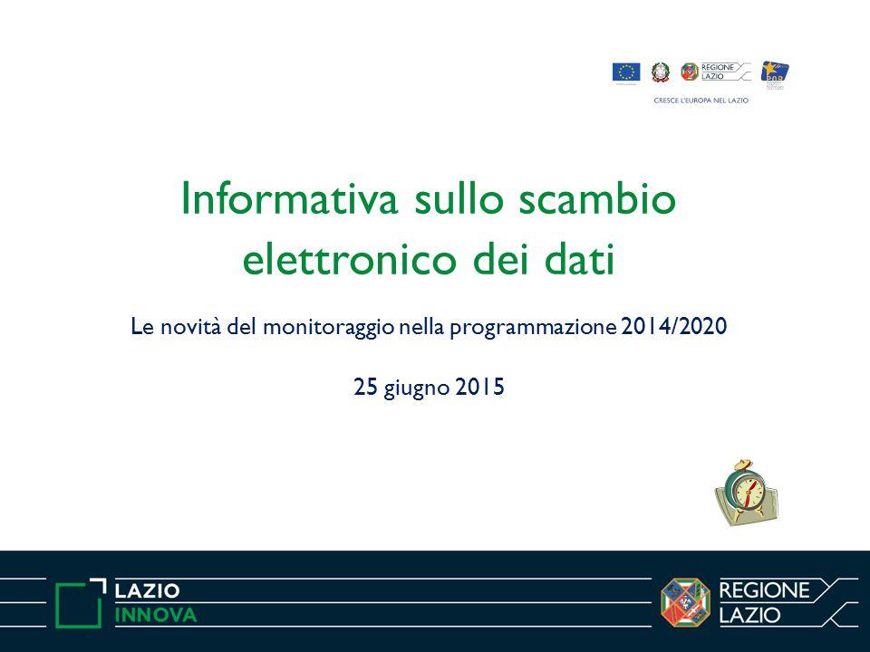 Informativa sullo scambio elettronico dei dati Le novità del monitoraggio nella programmazione 2014/2020 25 giugno 2015