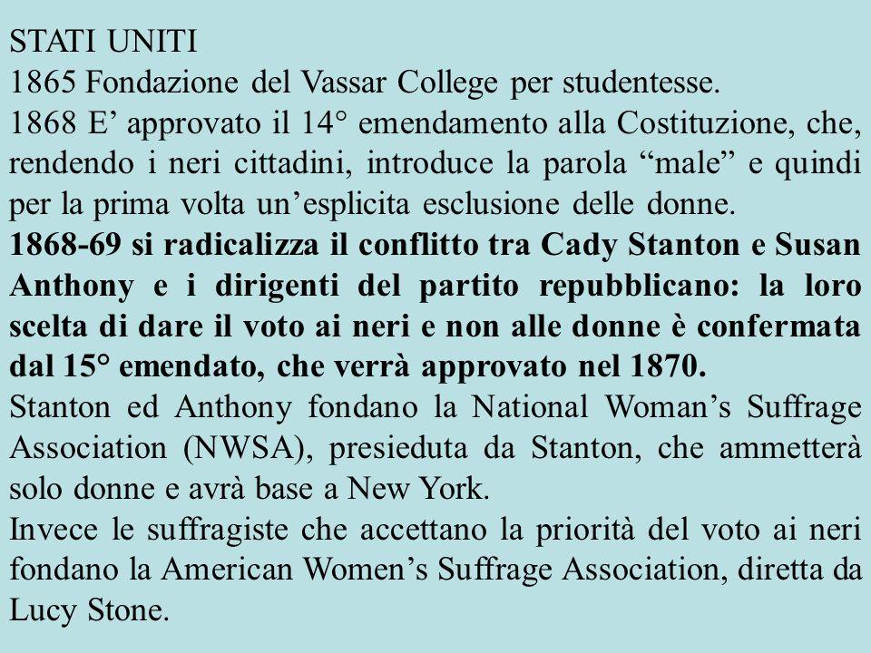 STATI UNITI 1865 Fondazione del Vassar College per studentesse. 1868 E' approvato il 14° emendamento alla Costituzione, che, rendendo i neri cittadini