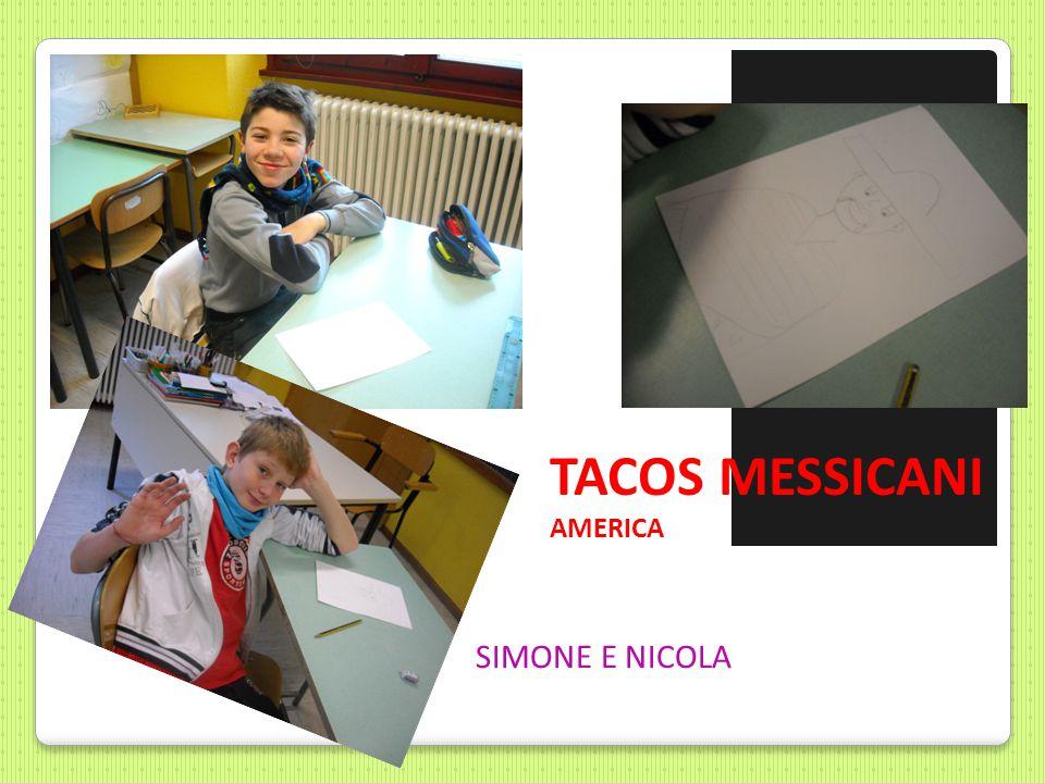 TACOS MESSICANI AMERICA SIMONE E NICOLA