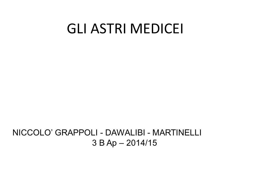GLI ASTRI MEDICEI NICCOLO' GRAPPOLI - DAWALIBI - MARTINELLI 3 B Ap – 2014/15