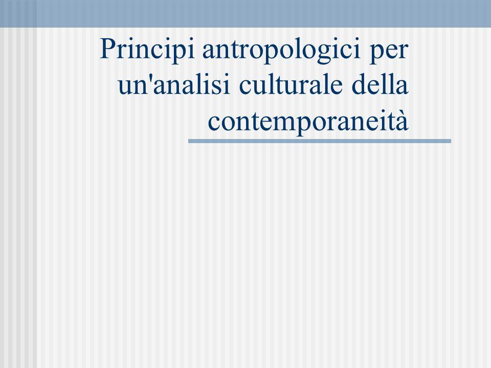 Principi antropologici per un'analisi culturale della contemporaneità