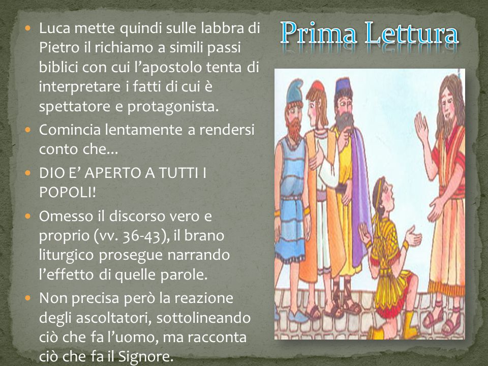 Luca mette quindi sulle labbra di Pietro il richiamo a simili passi biblici con cui l'apostolo tenta di interpretare i fatti di cui è spettatore e protagonista.