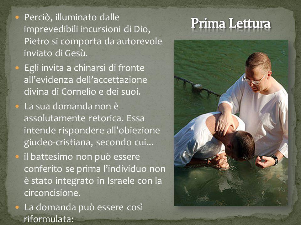 Perciò, illuminato dalle imprevedibili incursioni di Dio, Pietro si comporta da autorevole inviato di Gesù.