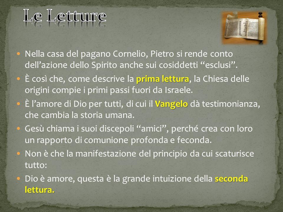 Nella casa del pagano Cornelio, Pietro si rende conto dell'azione dello Spirito anche sui cosiddetti esclusi .
