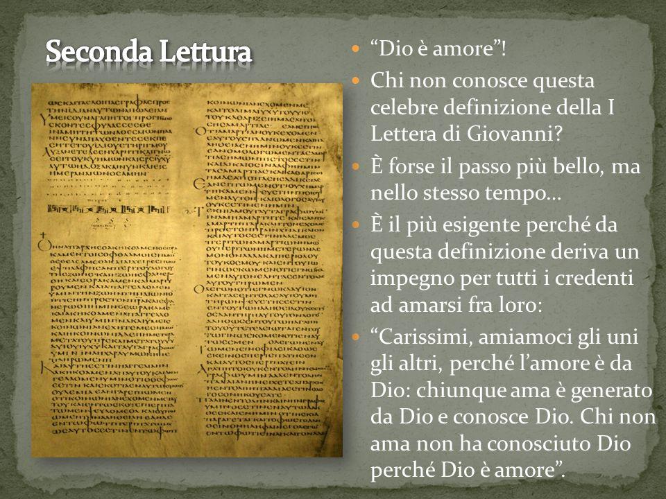 Dio è amore . Chi non conosce questa celebre definizione della I Lettera di Giovanni.