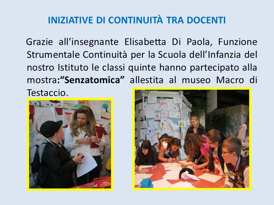 INIZIATIVE DI CONTINUITÀ TRA DOCENTI Grazie all'insegnante Elisabetta Di Paola, Funzione Strumentale Continuità per la Scuola dell'Infanzia del nostro
