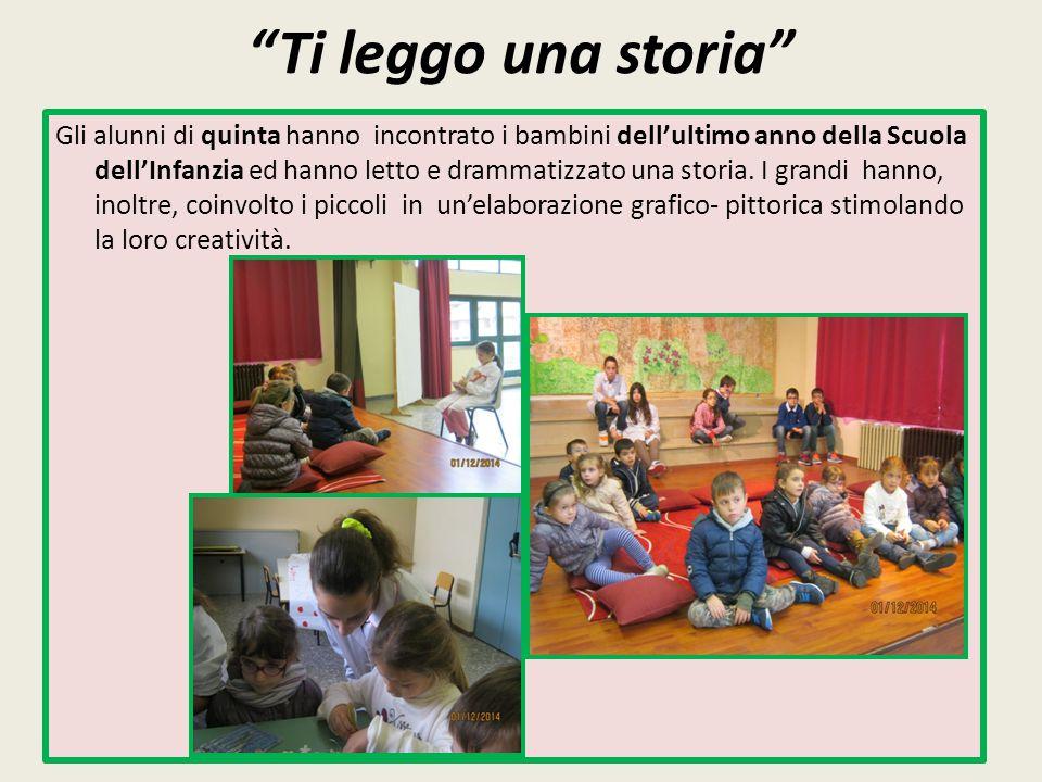 """""""Ti leggo una storia"""" Gli alunni di quinta hanno incontrato i bambini dell'ultimo anno della Scuola dell'Infanzia ed hanno letto e drammatizzato una s"""