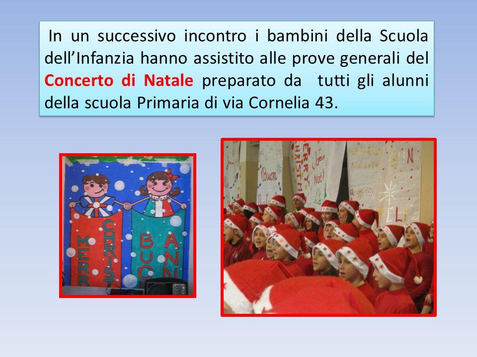 In un successivo incontro i bambini della Scuola dell'Infanzia hanno assistito alle prove generali del Concerto di Natale preparato da tutti gli alunn