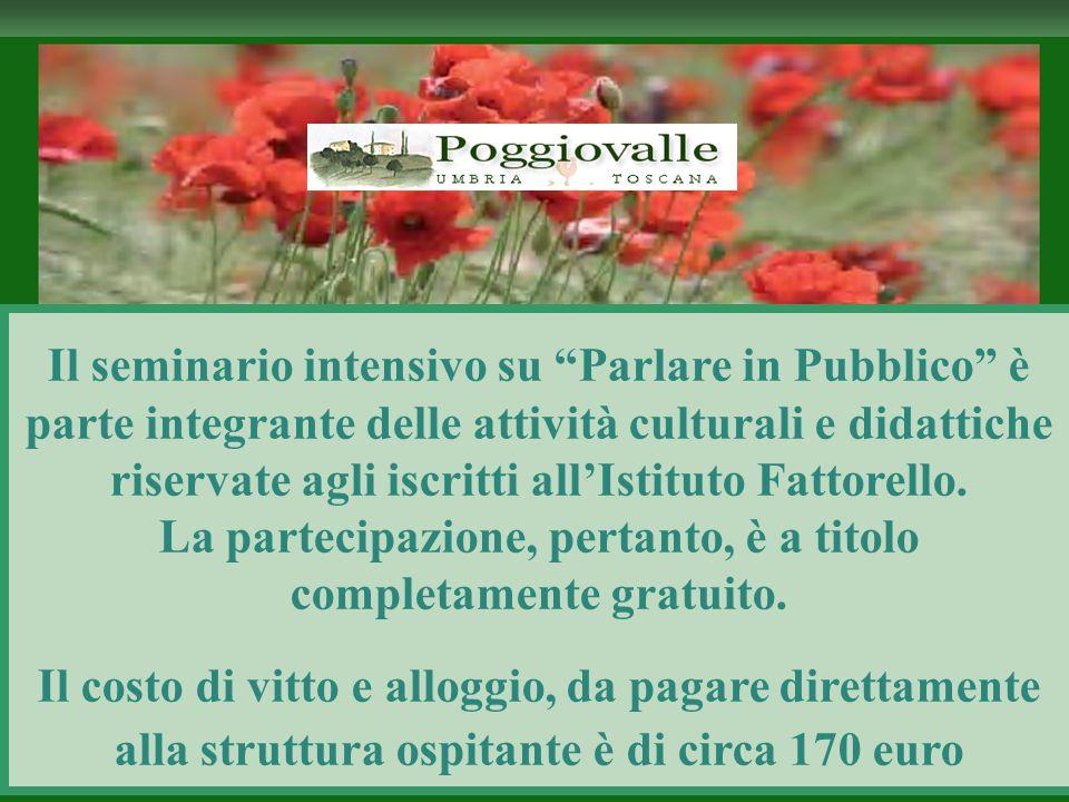 Il seminario intensivo su Parlare in Pubblico è parte integrante delle attività culturali e didattiche riservate agli iscritti all'Istituto Fattorello.