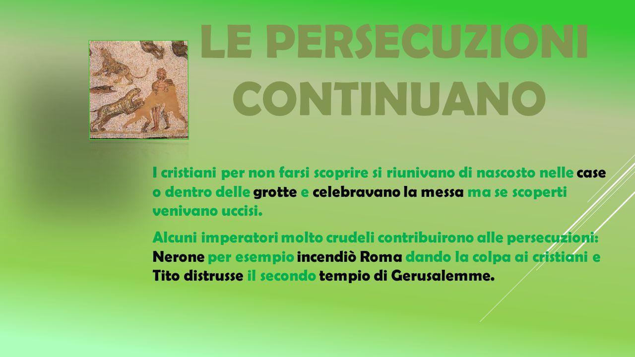 LE PERSECUZIONI I romani veneravano l'imperatore come un Dio e avevano conquistato l'Asia Minore. Siccome gli Ebrei non volevano adorare l'imperatore