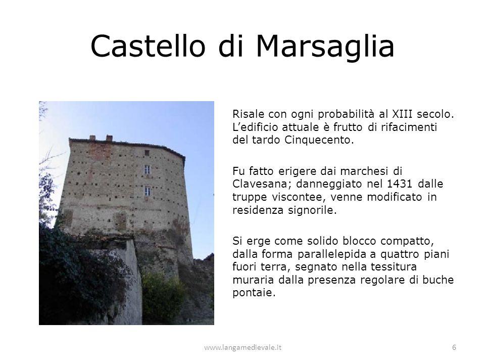 Castello di Marsaglia Risale con ogni probabilità al XIII secolo. L'edificio attuale è frutto di rifacimenti del tardo Cinquecento. Fu fatto erigere d