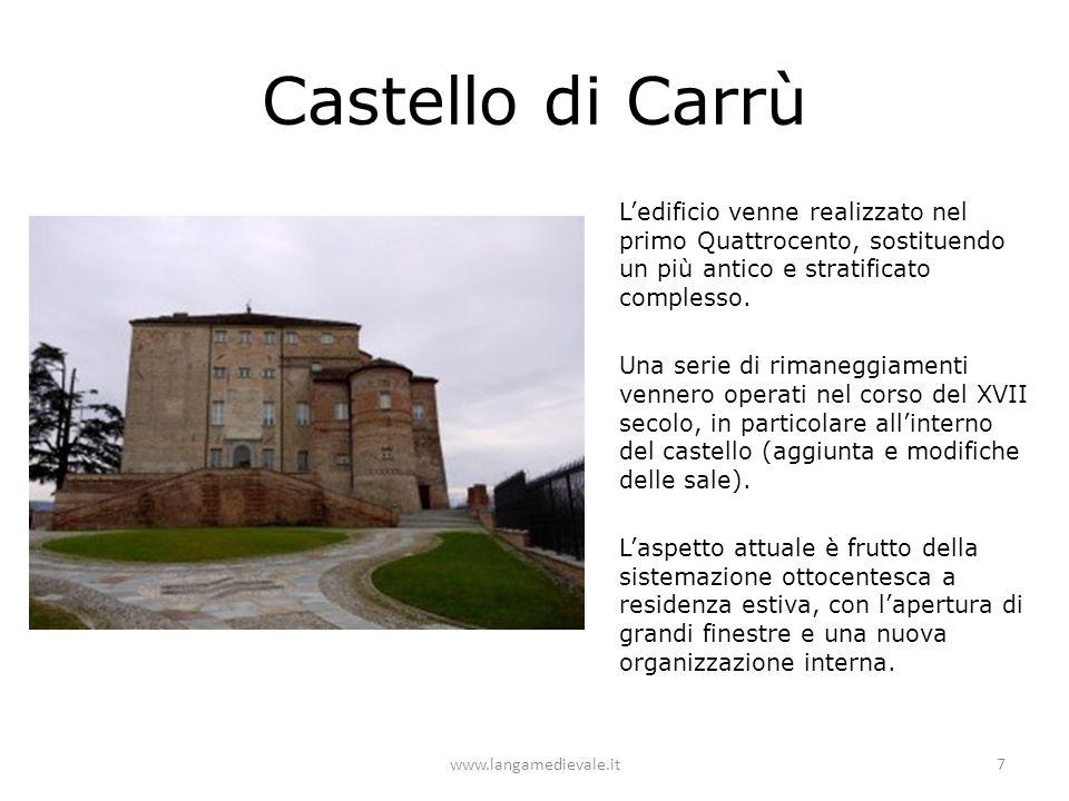 Castello di Carrù L'edificio venne realizzato nel primo Quattrocento, sostituendo un più antico e stratificato complesso. Una serie di rimaneggiamenti