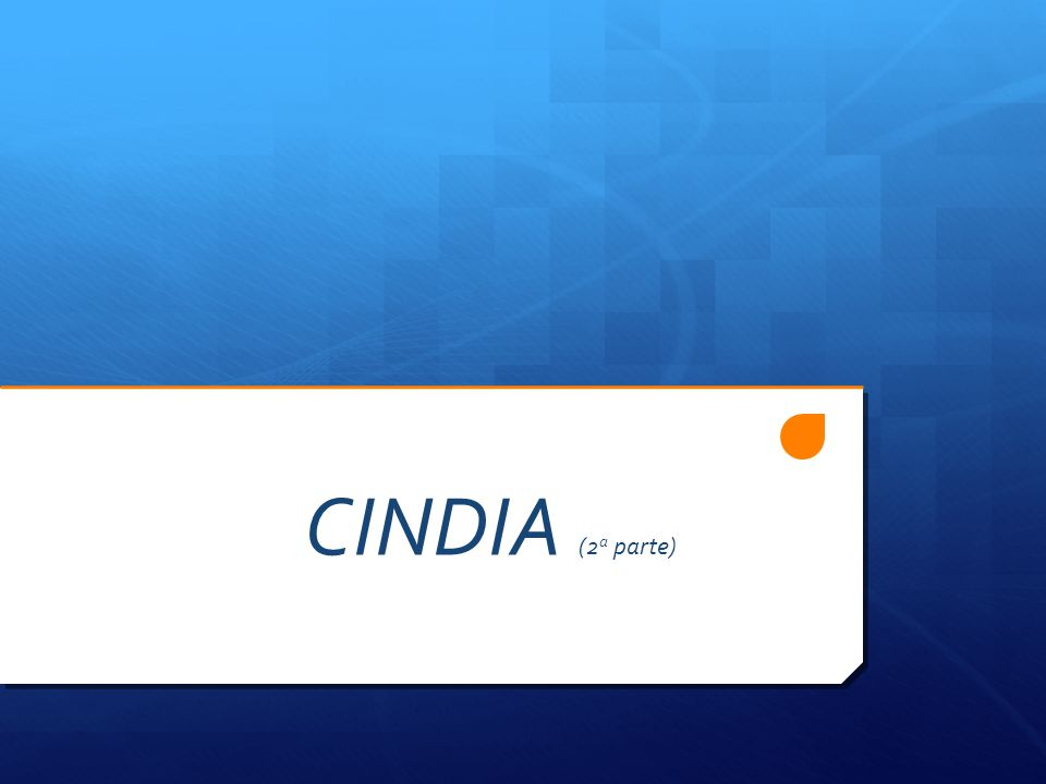 CINDIA (2 a parte)