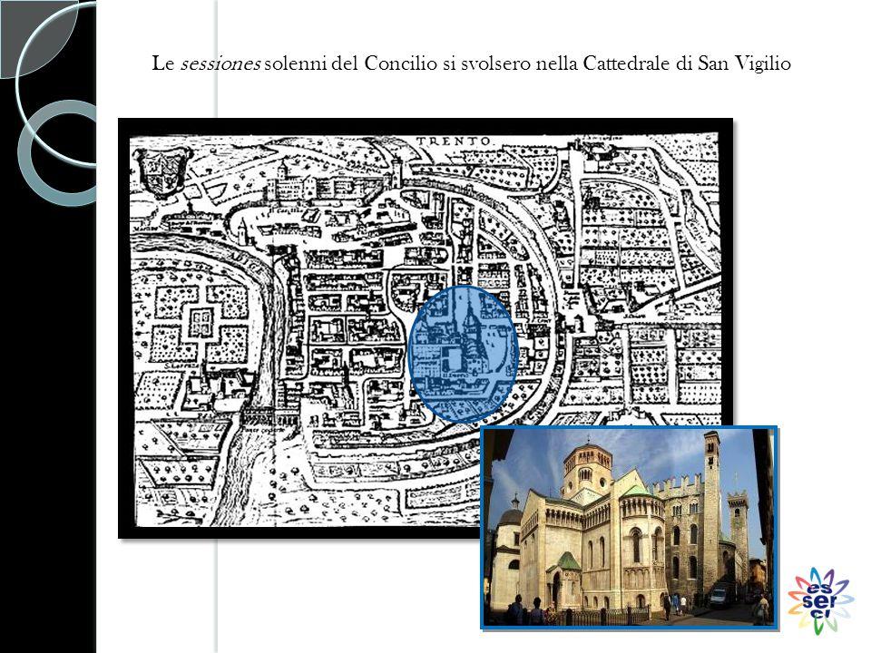 Le sessiones solenni del Concilio si svolsero nella Cattedrale di San Vigilio