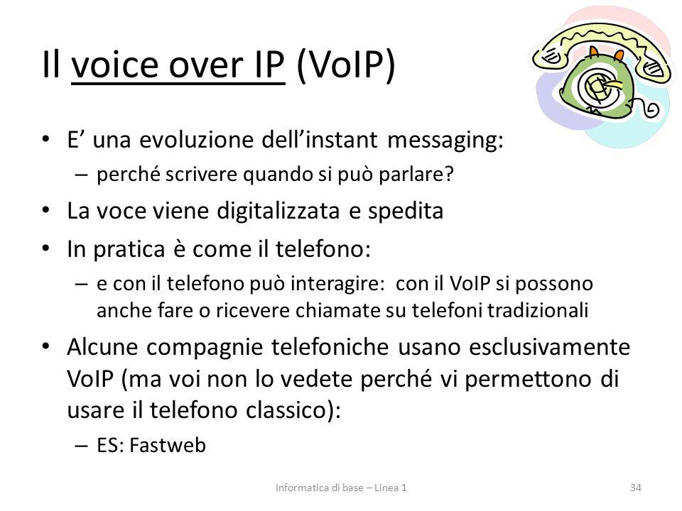 Il voice over IP (VoIP) E' una evoluzione dell'instant messaging: – perché scrivere quando si può parlare.
