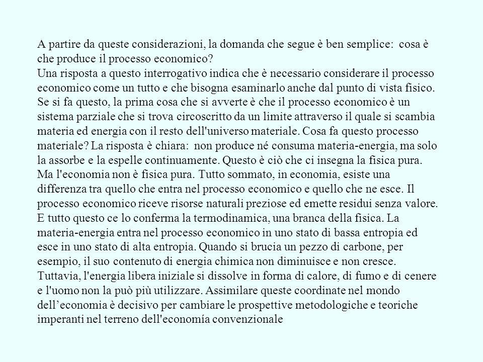 A partire da queste considerazioni, la domanda che segue è ben semplice: cosa è che produce il processo economico.