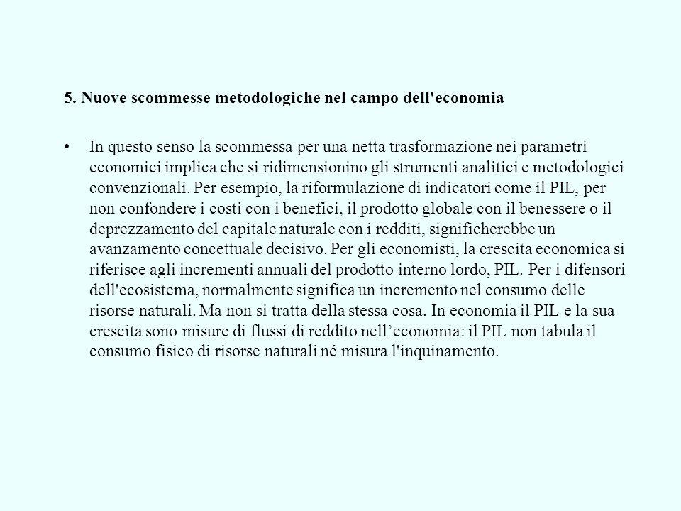 5. Nuove scommesse metodologiche nel campo dell'economia In questo senso la scommessa per una netta trasformazione nei parametri economici implica che