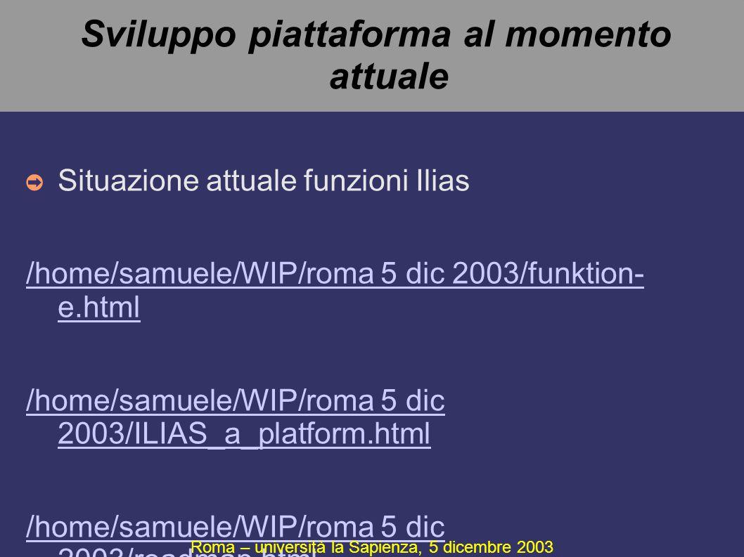 Sviluppo piattaforma al momento attuale ➲ Situazione attuale funzioni Ilias /home/samuele/WIP/roma 5 dic 2003/funktion- e.html /home/samuele/WIP/roma