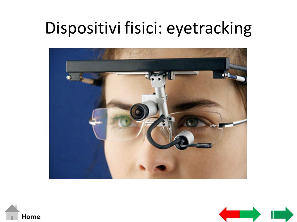 Dispositivi fisici: eyetracking Home