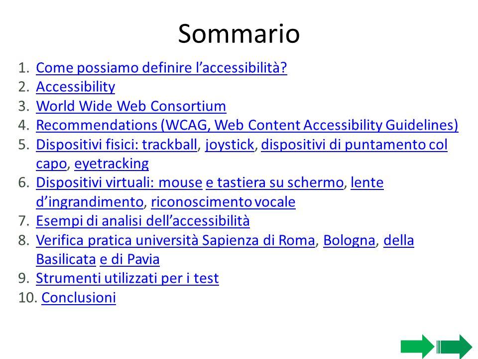 Sommario 1.Come possiamo definire l'accessibilità?Come possiamo definire l'accessibilità? 2.AccessibilityAccessibility 3.World Wide Web ConsortiumWorl