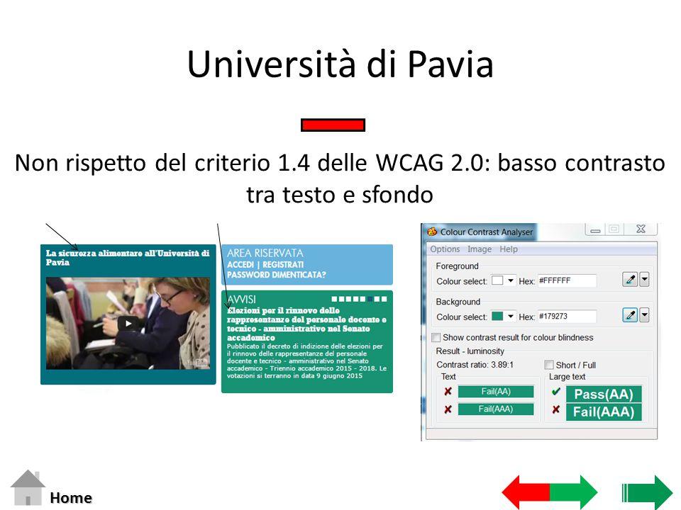 Università di Pavia Non rispetto del criterio 1.4 delle WCAG 2.0: basso contrasto tra testo e sfondo Home