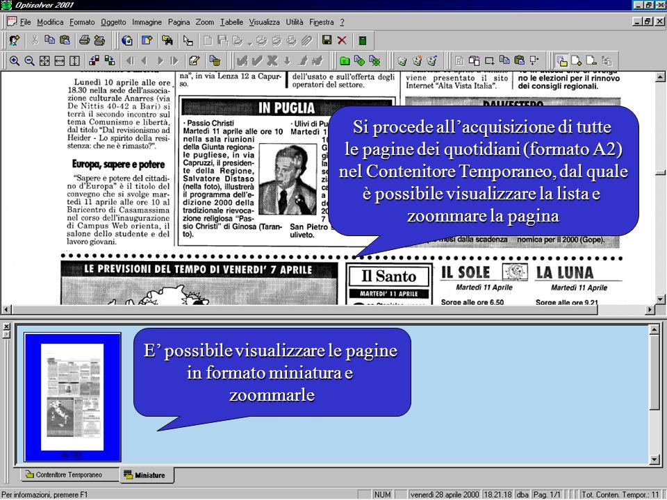 E' possibile visualizzare le pagine in formato miniatura e zoommarle Si procede all'acquisizione di tutte le pagine dei quotidiani (formato A2) nel Contenitore Temporaneo, dal quale è possibile visualizzare la lista e zoommare la pagina