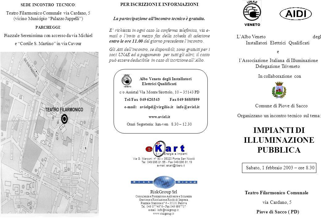VENETO IMPIANTI DI ILLUMINAZIONE PUBBLICA Sabato, 1 febbraio 2003 – ore 8.30 Teatro Filarmonico Comunale via Cardano, 5 Piove di Sacco ( PD) L'Albo Ve
