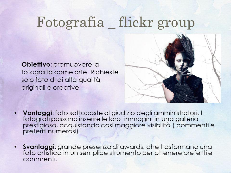 Fotografia _ flickr group Vantaggi : foto sottoposte al giudizio degli amministratori.