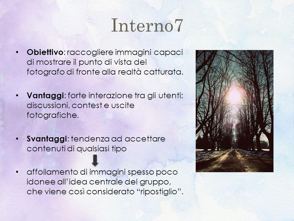 Interno7 Obiettivo : raccogliere immagini capaci di mostrare il punto di vista del fotografo di fronte alla realtà catturata.