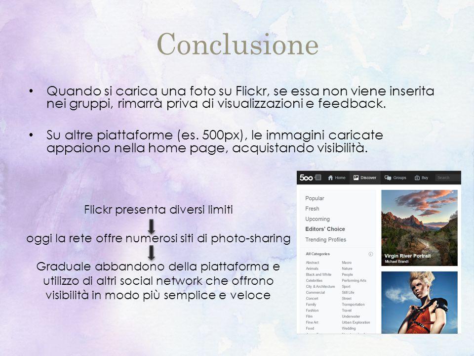 Conclusione Quando si carica una foto su Flickr, se essa non viene inserita nei gruppi, rimarrà priva di visualizzazioni e feedback.