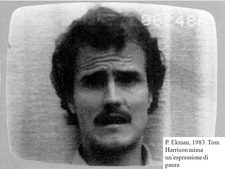 P. Ekman, 1983. Tom Harrison mima un ' espressione di paura
