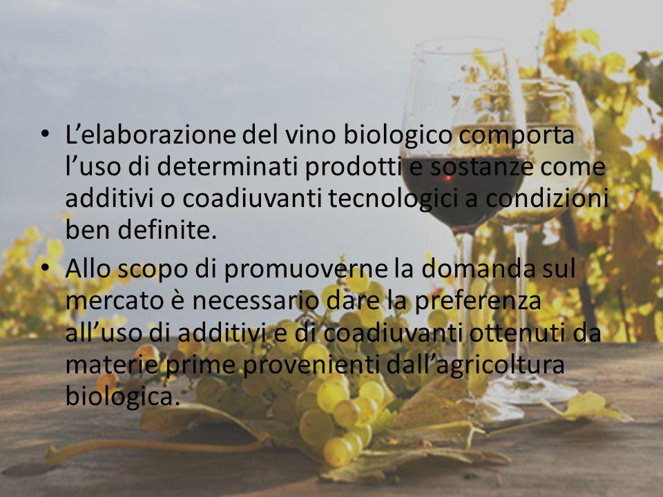 L'elaborazione del vino biologico comporta l'uso di determinati prodotti e sostanze come additivi o coadiuvanti tecnologici a condizioni ben definite.